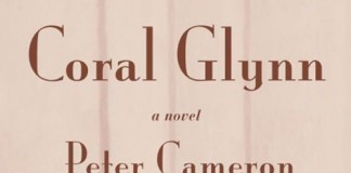 Coral Glynn - a Novel by Peter Cameron