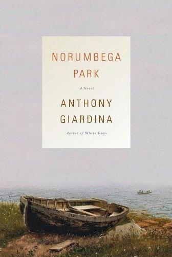 Norumbega Park - A Novel by Anthony Giardina