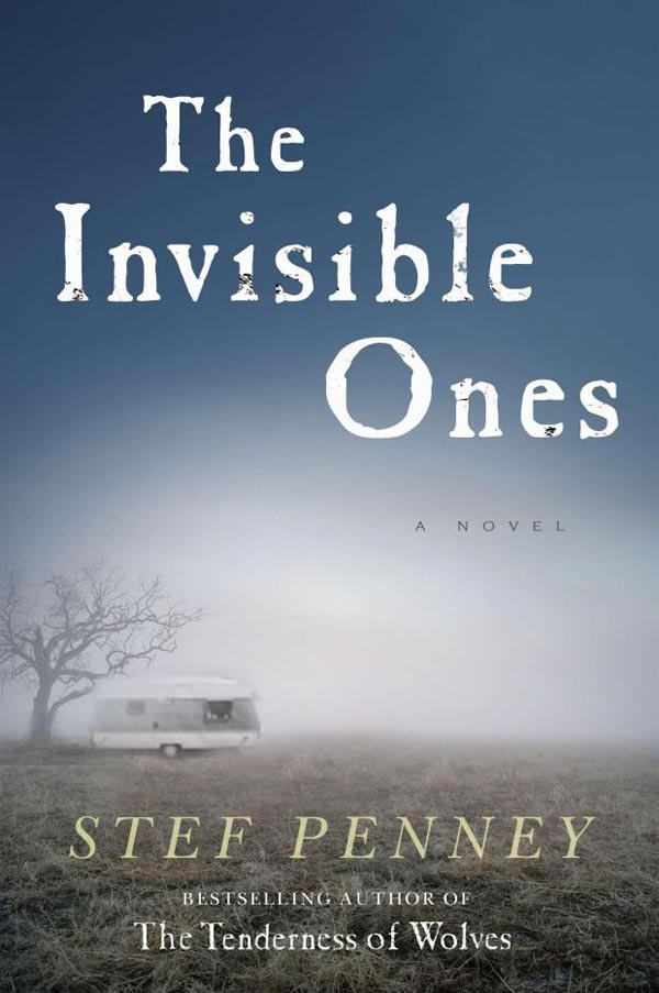 The Invisible Ones - a Novel by Stef Penney