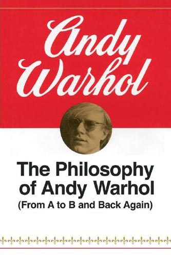 Book: The Philosophy of Andy Warhol