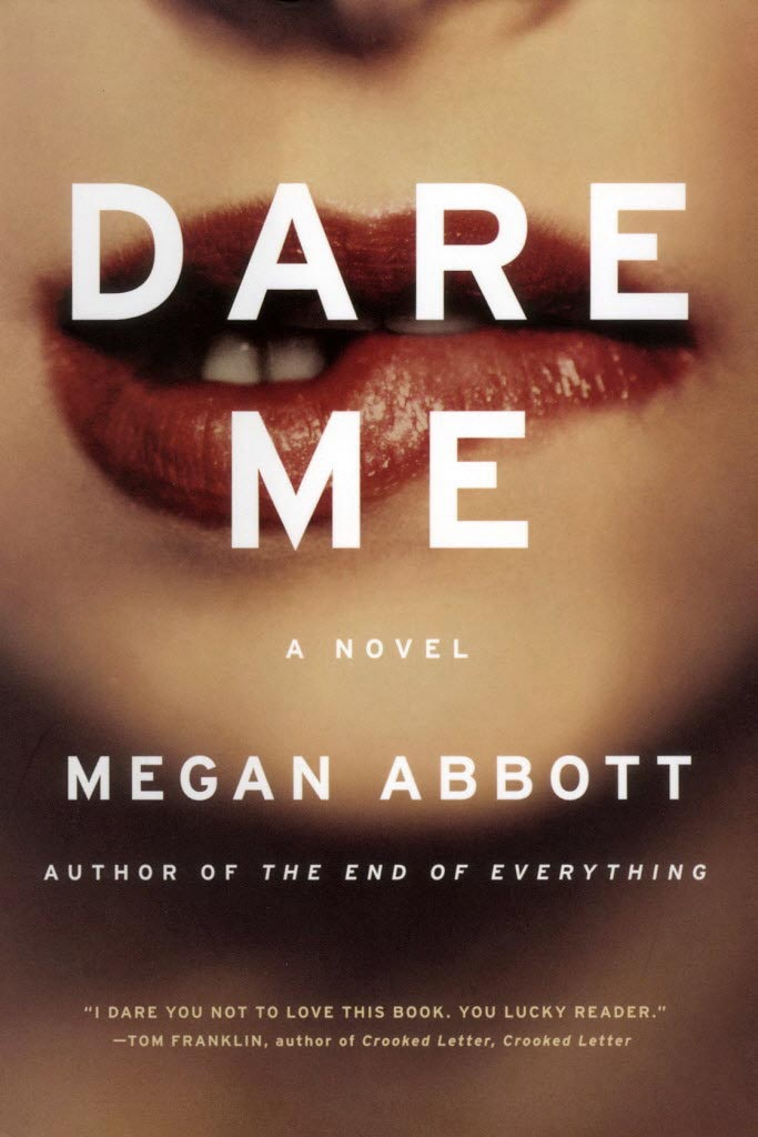 Dare Me - A Novel by Megan Abbott
