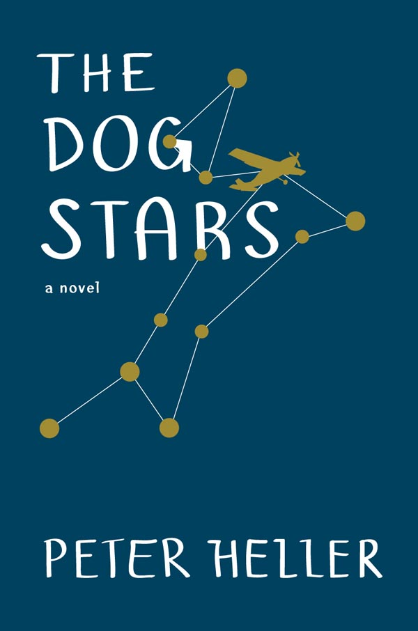 The Dog Stars - A Novel by Peter Heller - Book Review