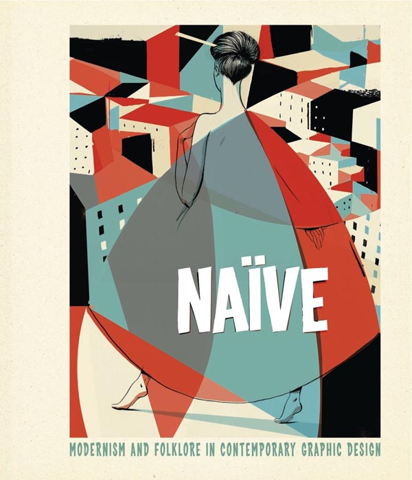 Book: Naive - Modernism and Folklore in Contemporary Graphic Design