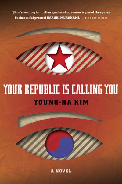 Your Republic Is Calling You - A Novel by Young-ha Kim