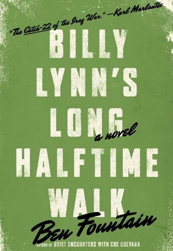 Billy Lynn's Long Halftime Walk - A Novel by Ben Fountain