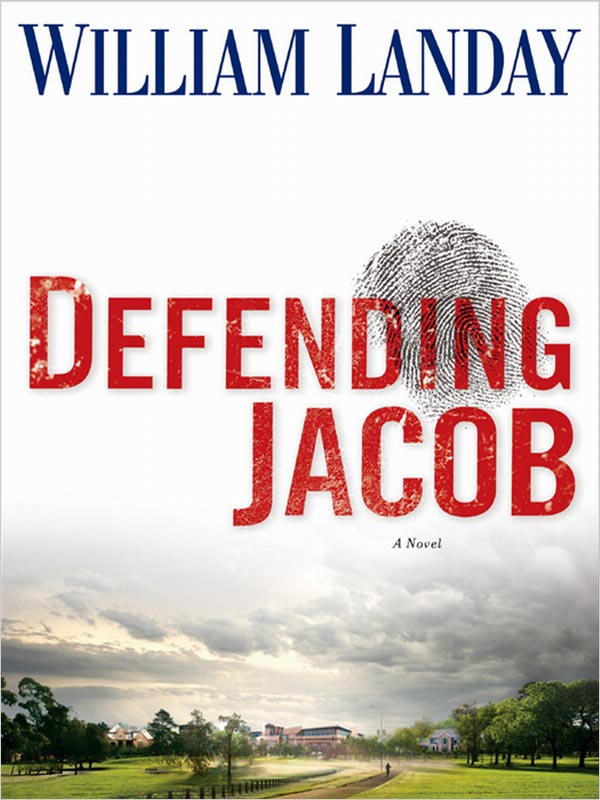 Defending Jacob - A Novel by William Landay