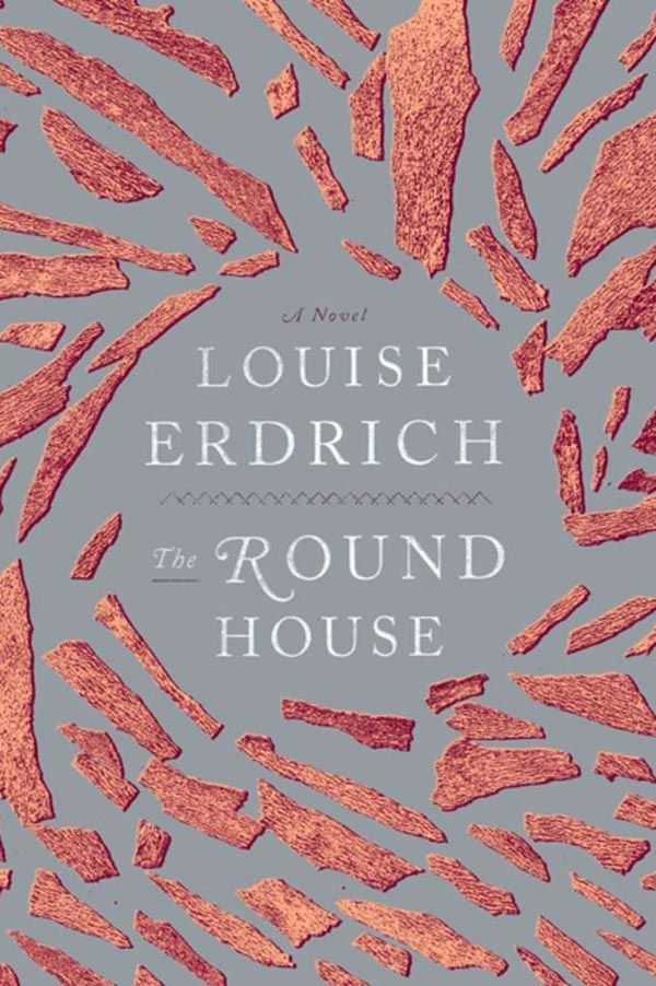 The Round House - A Novel by Louise Erdrich