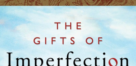 The Gifts of Imperfection - Let Go of Who You Think You're Supposed to Be and Embrace Who You Are - Written by Brene Brown